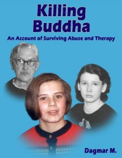 Killing Buddha – An Account of Surviving Abuse and Therapy, Dagmar M.