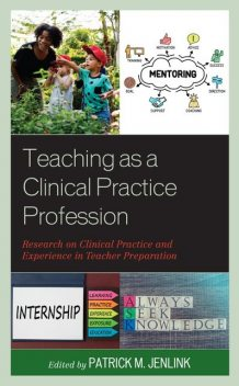 Teaching as a Clinical Practice Profession, Patrick M. Jenlink