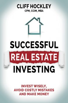 Successful Real Estate Investing, Cliff Hockley