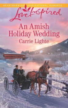 An Amish Holiday Wedding, Carrie Lighte