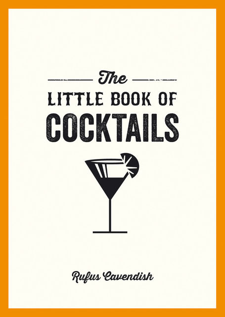 The Little Book of Cocktails, Rufus Cavendish