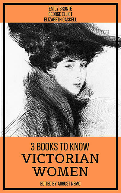 3 Books To Know Victorian Women, Emily Jane Brontë, Elizabeth Gaskell, George Eliot, August Nemo