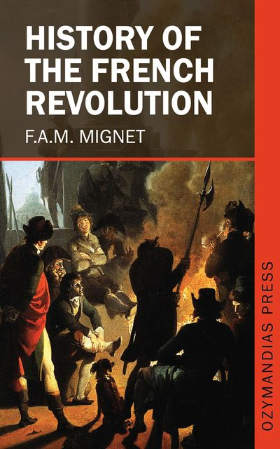 History of the French Revolution, F.A. M. Mignet