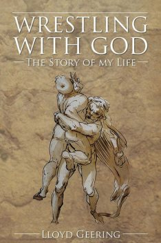 Wrestling With God, Lloyd Geering