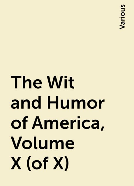 The Wit and Humor of America, Volume X (of X), Various