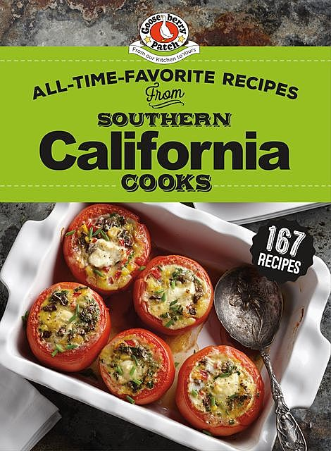 All-Time-Favorite Recipes from Southern California Cooks, Gooseberry Patch