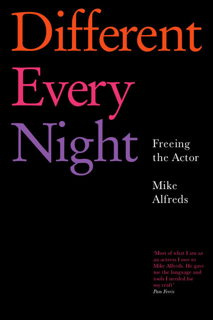 Different Every Night, Mike Alfreds