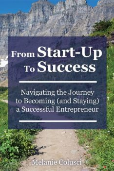 From Start-Up to Success, Melanie Colusci