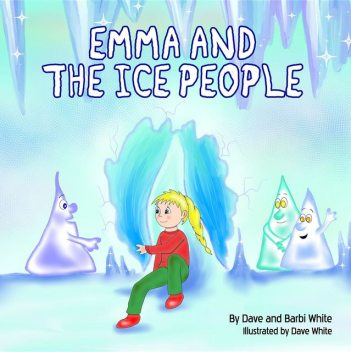 Emma and the Ice People, Dave White, Barbi White