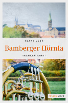 Bamberger Hörnla, Harry Luck