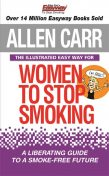 The Illustrated Easy Way for Women to Stop Smoking, Allen Carr, Bev Aisbett