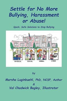 Settle for No More Bullying, Harassment or Abuse, Marsha Luginbuehl, Val Chadwick Bagley