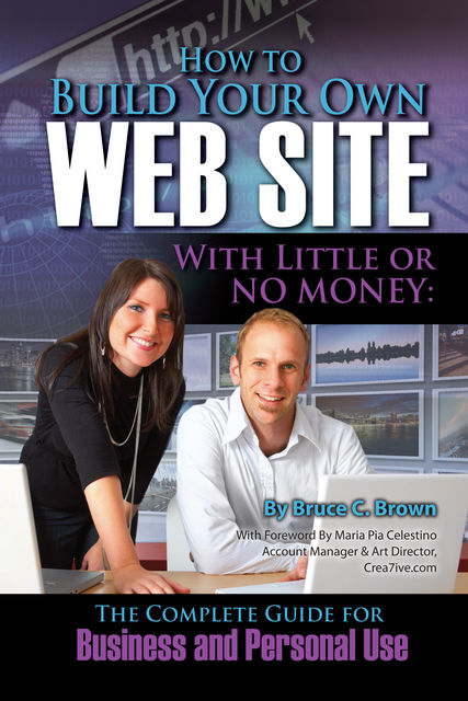 How to Build Your Own Website With Little or No Money, Bruce C Brown