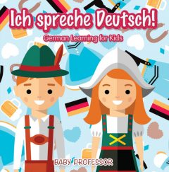 Ich spreche Deutsch! | German Learning for Kids, Baby