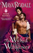 The Wicked Wallflower, Maya Rodale