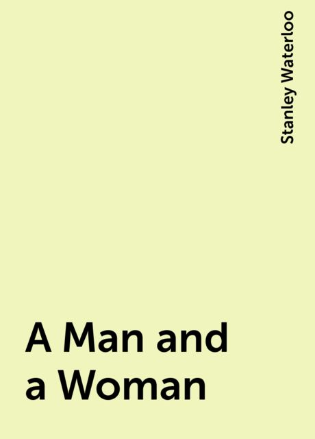 A Man and a Woman, Stanley Waterloo