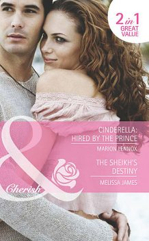 Cinderella: Hired by the Prince / The Sheikh's Destiny, Marion Lennox, Melissa James