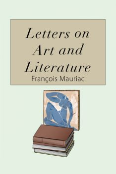 Letters on Art and Literature, Francois Mauriac