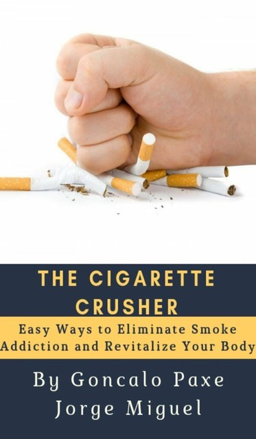 THE CIGARETTE CRUSHER, Goncalo Paxe Jorge Miguel