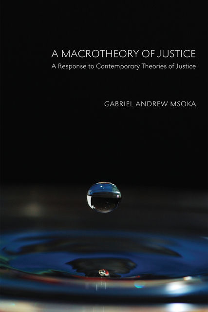 A Macrotheory of Justice, Gabriel Andrew Msoka