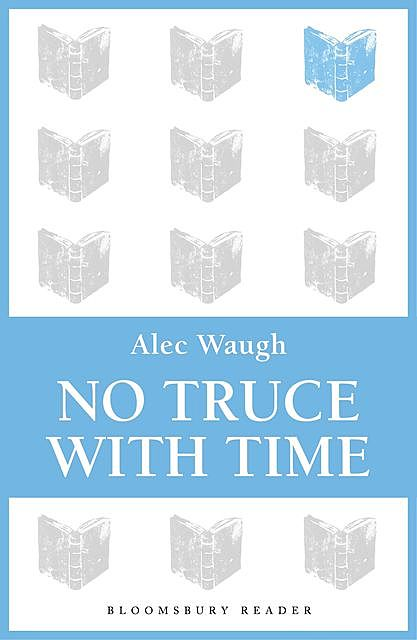 No Truce with Time, Alec Waugh