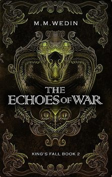 The Echoes of War, M.M. Wedin