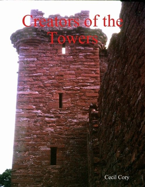 Creators of the Towers, Cecil Cory