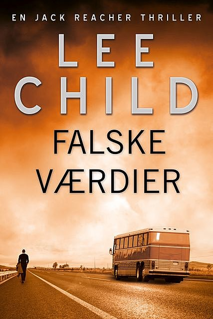 Falske værdier, Lee Child