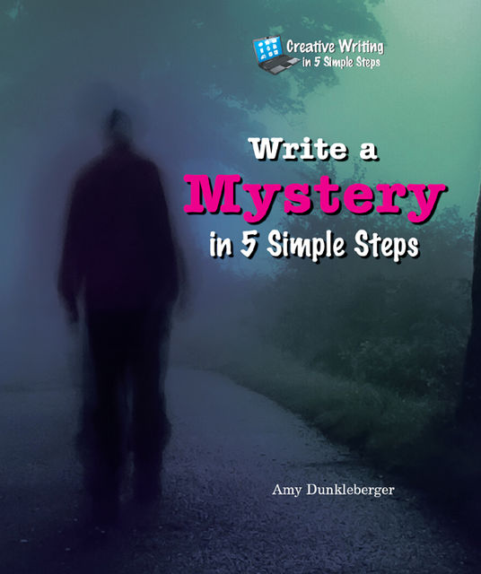 Write a Mystery in 5 Simple Steps, Amy Dunkleberger