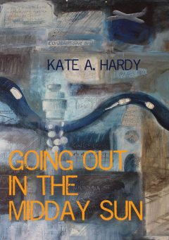 Going Out in the Midday Sun, Kate Hardy