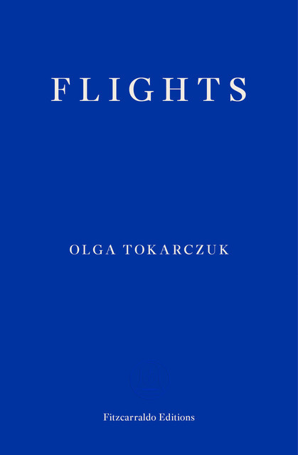 Flights, Olga Tokarczuk