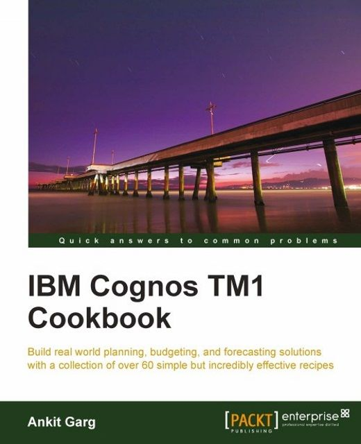 IBM Cognos TM1 Cookbook, Ankit Garg