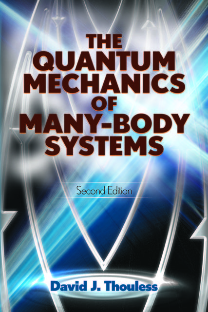 The Quantum Mechanics of Many-Body Systems, D.J.Thouless