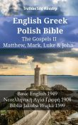 English Greek Polish Bible – The Gospels II – Matthew, Mark, Luke & John, TruthBeTold Ministry