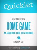Quicklet on Michael Lewis' Home Game: An Accidental Guide To Fatherhood, Karen Lac