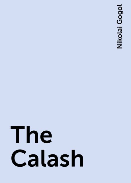 The Calash, Nikolai Gogol
