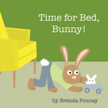 Time for Bed, Bunny!, Brenda Ponnay