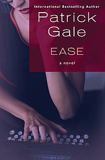 Ease, Patrick Gale