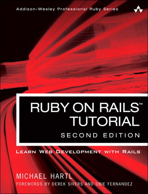 Ruby on Rails Tutorial: Learn Web Development with Rails, Second Edition (Shawn Kahl's Library), Michael Hartl