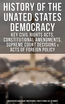 History of the United States Democracy, U.S. Government, U.S. Congress, U.S. Supreme Court