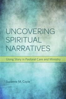 Uncovering Spiritual Narratives, Suzanne M. Coyle