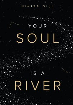 Your Soul is a River, Nikita Gill