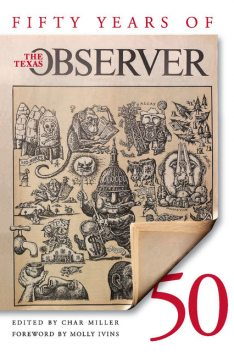 Fifty Years of the Texas Observer, Char Miller, Molly Ivins