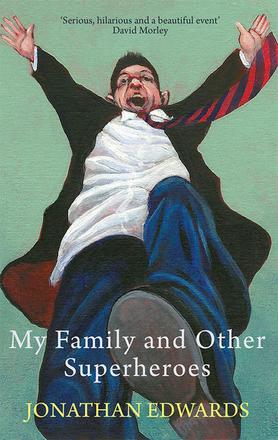 My Family and Other Superheroes, Jonathan Edwards