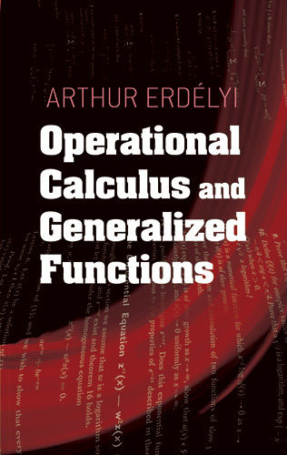 Operational Calculus and Generalized Functions, Arthur Erdelyi