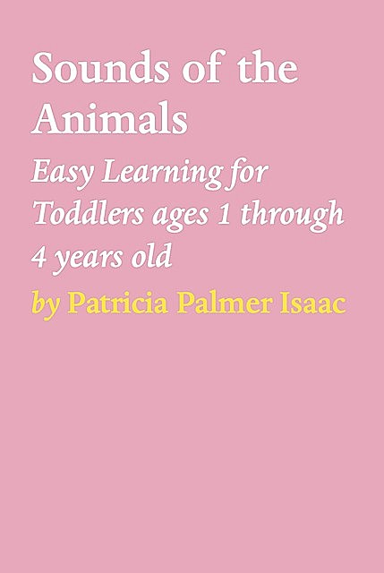 SOUNDS OF THE ANIMALS, Patricia Palmer Isaac