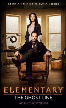Elementary – The Ghost Line, Adam Christopher