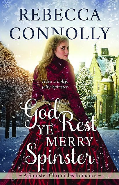 God Rest Ye Merry Spinster, Rebecca Connolly