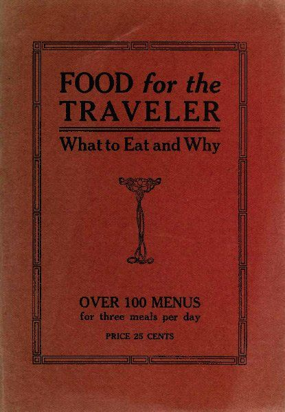 Food for the Traveler / What to Eat and Why, Dora C.C.L.Roper