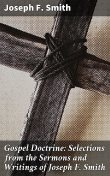 Gospel Doctrine: Selections from the Sermons and Writings of Joseph F. Smith, Joseph Smith